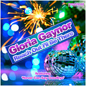 Reach Out I'll Be There by Gloria Gaynor