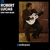 Play & Download Usin' Man Blues by Robert Lucas | Napster