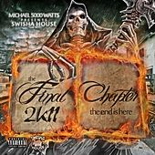 Play & Download The Final Chapter 2K11 (The End Is Here) by Swisha House | Napster