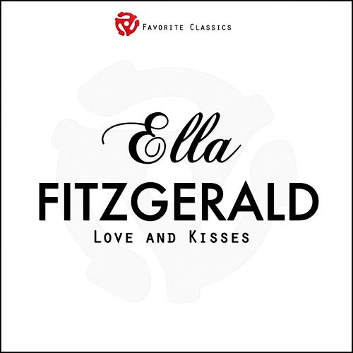Play & Download Love and Kisses by Ella Fitzgerald | Napster