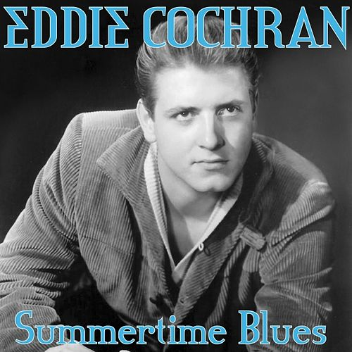Play & Download Summertime Blues by Eddie Cochran | Napster