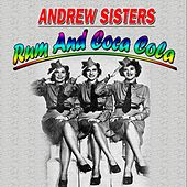 Rum and Coca Cola by The Andrew Sisters