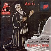 Play & Download Alilo (feat. Ansor Erkomaishvili) [Ancient Georgian Chorales] by The Rustavi Choir | Napster