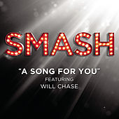 A Song For You (SMASH Cast Version featuring Will Chase) by SMASH Cast
