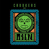 Play & Download The Gonzo Anthem E.P. by Crookers | Napster