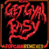 Play & Download Get Gyal Easy Remixes by Popcaan | Napster