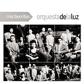 Mis Favoritas by Orquesta De La Luz