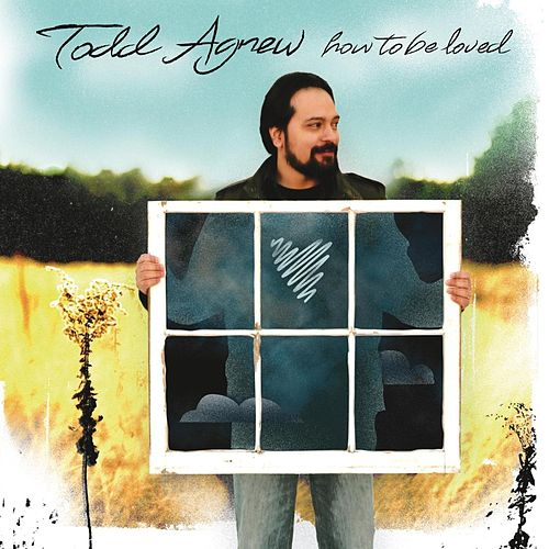 Play & Download How To Be Loved by Todd Agnew | Napster