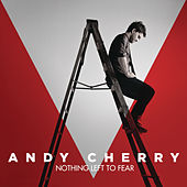 Play & Download Nothing Left To Fear by Andy Cherry | Napster