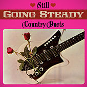 Still Going Steady - Country Duets by Various Artists