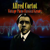 Vintage Piano Classical Greats by Alfred Cortot