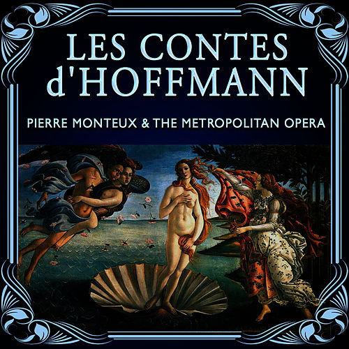 Play & Download Les contes d'Hoffmann by Metropolitan Opera Orchestra and Chorus | Napster