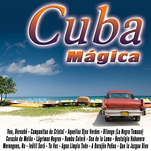 Play & Download Cuba Mágica by Various Artists | Napster
