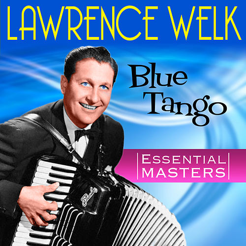 Blue Tango (Essential Masters) by Lawrence Welk