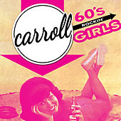 Play & Download Carroll - '60s Rockin' Girls by Various Artists | Napster