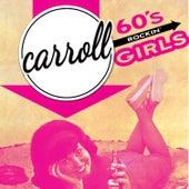 Carroll - '60s Rockin' Girls by Various Artists
