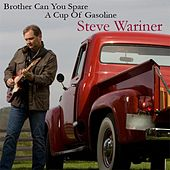 Brother Can You Spare A Cup Of Gasoline - Single by Steve Wariner