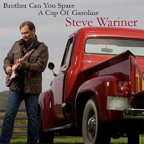 Play & Download Brother Can You Spare A Cup Of Gasoline - Single by Steve Wariner | Napster