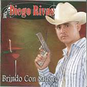 Play & Download Brindo Con Sangre by Diego Rivas | Napster