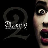 Ghostly Short Stories - Volume 2 by Various Artists