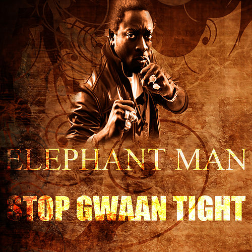 Stop Gwaan Tight von Elephant Man