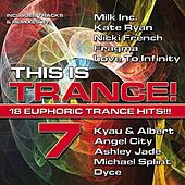 Play & Download This is Trance! 7 (18 Euphoric Trance Hits!) by Various Artists | Napster