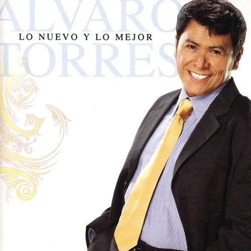 Play & Download Lo Nuevo y Lo Mejor by Alvaro Torres | Napster