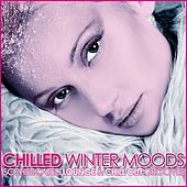 Play & Download Chilled Winter Moods (Sophisticated Lounge & Chill Out Grooves) by Various Artists | Napster