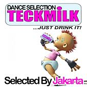Teckmilk Dance Selected By Jakarta by Various Artists