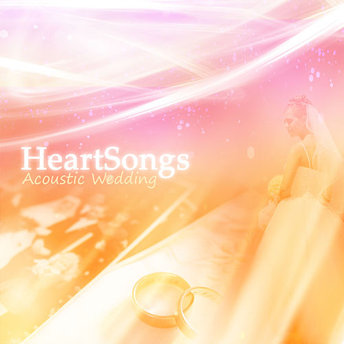 Play & Download HeartSongs Acoustic Wedding by Jonathan Firey | Napster