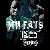 Play & Download Lay You On the Bed (feat. Snoop Dogg) - Single by MN Fats | Napster