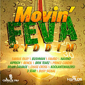 Movin' Feva Riddim by Various Artists