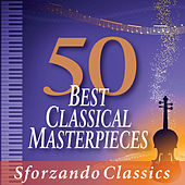 Play & Download 50 Best Classical Masterpieces by Various Artists | Napster