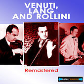 Venuti Lang and Rollini Remastered by Joe Venuti