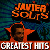 Play & Download Greatest Hits by Javier Solis | Napster