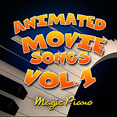 Animated Movie Songs Vol. 1 by Magic Piano