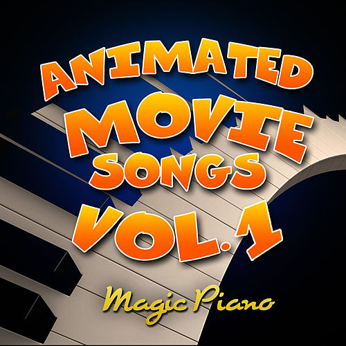 Play & Download Animated Movie Songs Vol. 1 by Magic Piano  | Napster