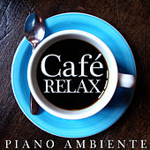 Play & Download Relax Café. Piano Ambiente by Katharina Maier | Napster
