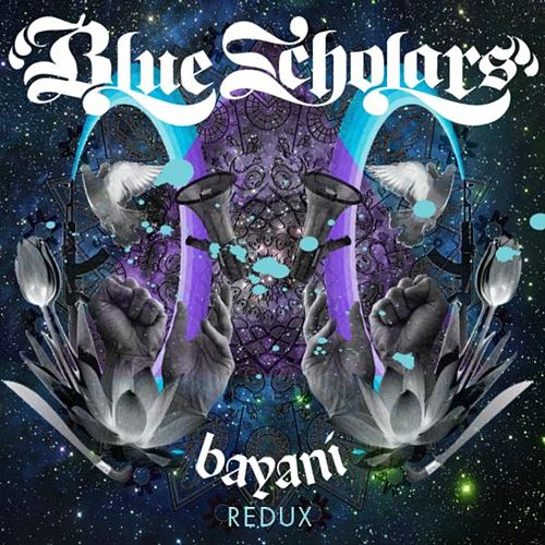 Play & Download Bayani Redux by Blue Scholars | Napster