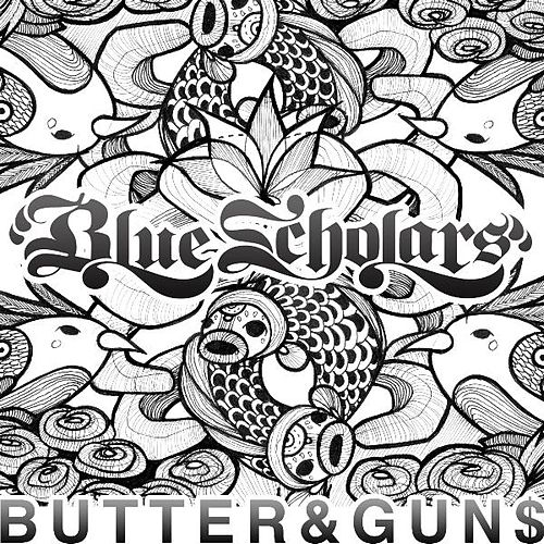 Play & Download Butter&gun$ by Blue Scholars | Napster