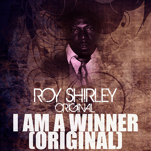 Play & Download I Am A Winner (Original) by Roy Shirley | Napster