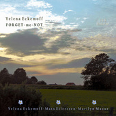 Play & Download Eckemoff: Forget-me-Not by Yelena Eckemoff | Napster