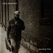 Play & Download Spending Time by LeRoy Bell | Napster