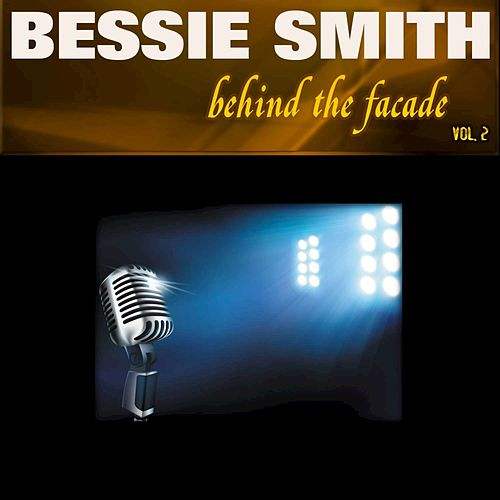 Behind the Facade - Bessie Smith, Vol. 2 by Bessie Smith