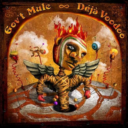 Play & Download Déjà Voodoo by Gov't Mule | Napster