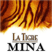 Play & Download La Tigre by Mina | Napster
