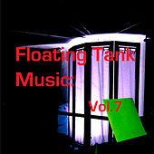 Floating Tank Music: Vol. 7 by Various Artists