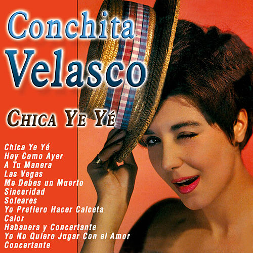 Play & Download Chica Ye Yé by Conchita Velasco | Napster