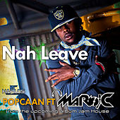 Play & Download Nah Leave by Popcaan | Napster