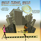 Hello Frisco, Hello (The Original 1943 Radio Broadcast) by Various Artists